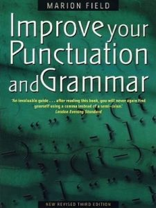 Improve your Punctuation and Grammar By Marion Field