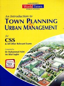 An Introduction to Town Planning Urban Management By Dr Muhammad Asim & Mr Bilal Saghir JWT