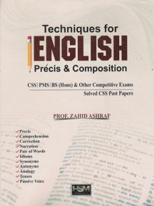Techniques For English Precis & Composition By Zahid Ashraf HSM