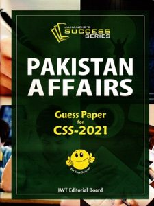 Pakistan Affairs Guess Paper For CSS 2021 By JWT Editorial Board