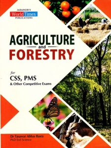 Agriculture & Forestry CSS & PMS By Dr Tasawar Abbas Basra JWT