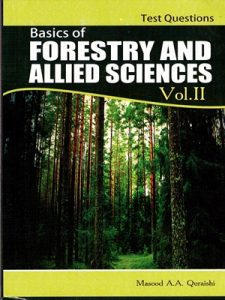 Basics of Forestry & Allied Sciences Concepts & Theory Vol.1 By Masood A.A. Quraishi A-One