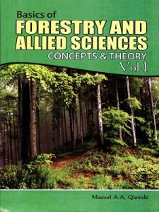 Basics of Forestry & Allied Sciences Vol. 2 By Masood A.A Quraishi A- One