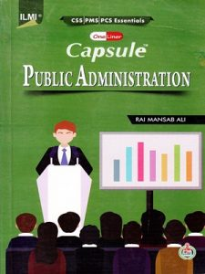 Capsule Public Administration By Rai Mansab Ali ILMI