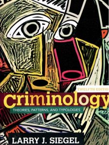 Criminology Theories Patterns & Typologies By Larry J. Siegel 12 Edition