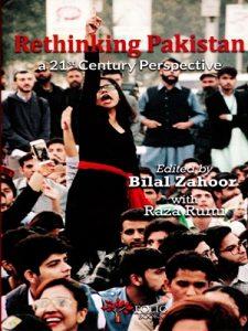 Rethinking Pakistan a 21st Century Perspective By Bilal Zahoor & Raza Rumi