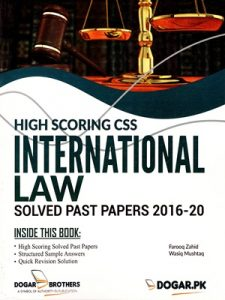 High Scoring CSS International Law Solved Past Papers 2016-20 By Farooq Zahid & Wasiq Mushtaq Dogar Brothers A