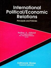 International Political Economical Relations By Sarfraz A Akhund