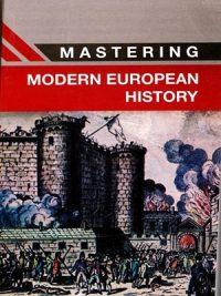 Mastering Modern European History By Stuart T. Miller
