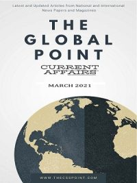 Monthly Global Point Current Affairs March 2021