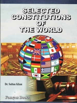 Selected Constitutions Of The World By Dr. Sultan Khan Famous Books