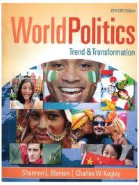 World Politics Trend and Transformation 16th Edition By W Kegley Jr