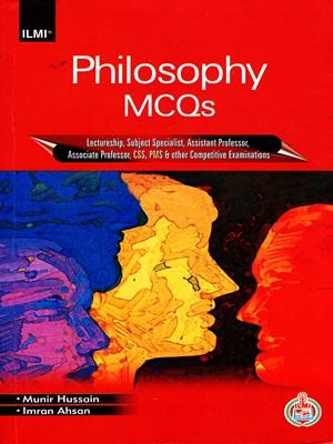 Philosophy MCQs By Munir Hussain and Imran Ahsan ILMI