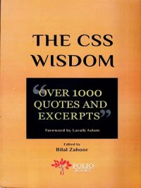 The CSS Wisdom Over 1000 Quotes And Excerpts By Bilal Zahoor Folio