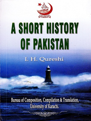 A Short History of Pakistan By I.H Qureshi