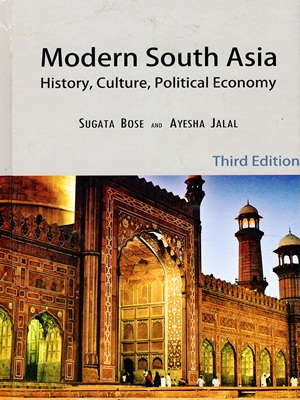 Modern South Asia History, Culture and Political Economy By Sugata Bose and Ayesha Jalal Sang-e- Meel (Hard Cover)