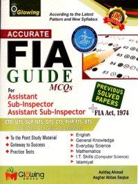 Accurate FIA GUIDE MCQs By Ashfaq Ahmed And Asghar Abbas Saqiue Glowing