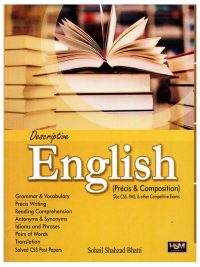 Descriptive English Precis and Composition By Sohail Shahzad Bhatti HSM