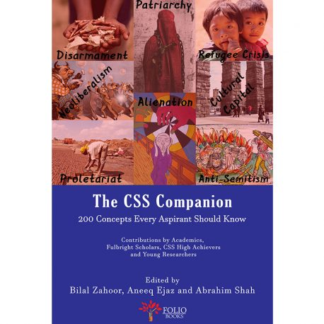The CSS Companion - 200 Concepts Every Aspirant Should Know By Bilal Zahoor, Aneeq Ejaz and Abrahim Shah
